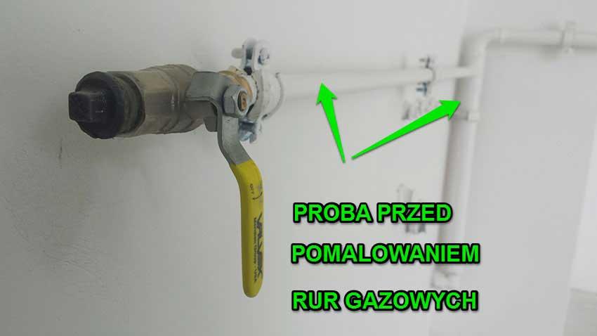Próba koniecznie przed pomalowaniem przewodów instalacji gazu